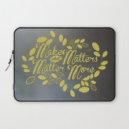 What Matters Laptop Sleeve