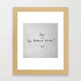 for no reason Framed Art Print