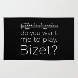 Clarinet - Do you want me to play, Bizet? (black) Rug