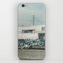 HOME IS WHERE YOU PARK IT iPhone Skin