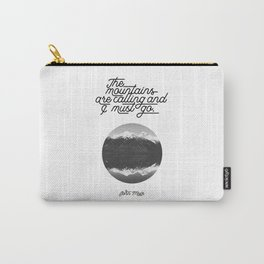 The mountains are calling and I must go (John Muir Quote) Carry-All Pouch