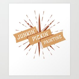 Junkin Pickin Painting Painting Drawing Artist Painter Visual School Art Print