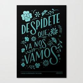 Ya Nos Vamos Canvas Print