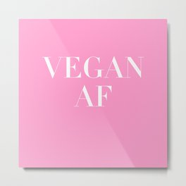 Vegan AF Statement Metal Print