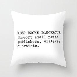 Keep Books Dangerous Throw Pillow