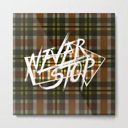 Never Stop 2 Metal Print
