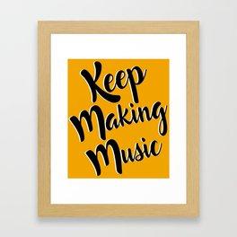 Keep Making Music Framed Art Print