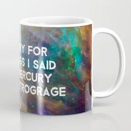 Mercury Retrograde Coffee Mug