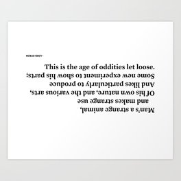Lord Byron Quote: Man's a Strange Animal/Age of Oddities Let Loose Art Print