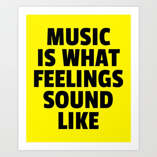Music Feelings Sound Like Quote Art Print