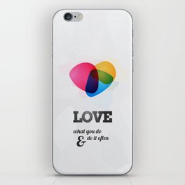 Love what you DO! iPhone Skin