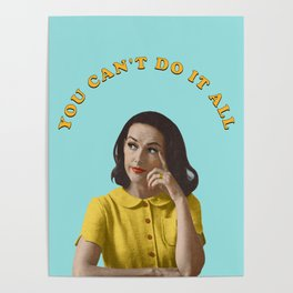 You Can't Do It All Poster