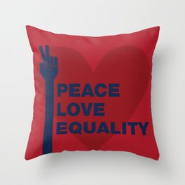 Peace Love Equality Throw Pillow