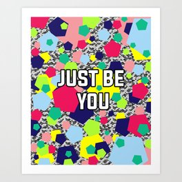 Just be you Art Print