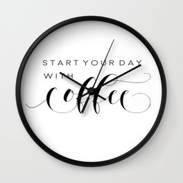 INSPIRATIONAL Quote,Start Your Day With Coffee,But First Coffee,Coffee Sign,Coffee Decor Wall Clock