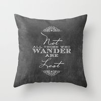 not all who wander Throw Pillows featuring Wander by Fancy Designs