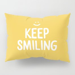 Keep Smiling Quote - Yellow Pillow Sham