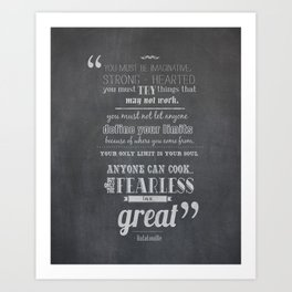 only the fearless can be great.. - Ratatouille Art Print