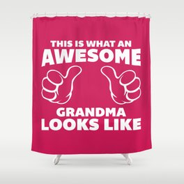Awesome Grandma Funny Quote Shower Curtain