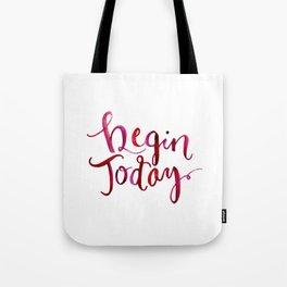 Begin Today Tote Bag