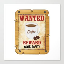 Wanted Coffee Canvas Print