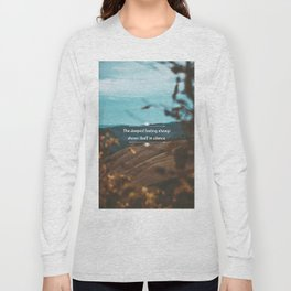 The deepest feeling always shows itself in silence. Long Sleeve T-shirt