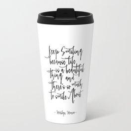 Keep Smiling -  Quote Typography Black and White Inspirational Art Print, nursery deco Travel Mug