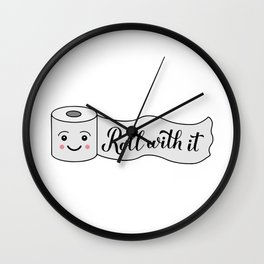 Roll with it calligraphy hand lettering on cute cartoon toilet paper. Funny quote Wall Clock