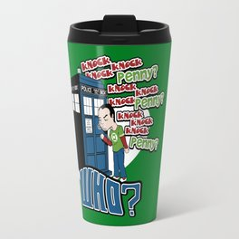Knock Knock Knock Who Travel Mug