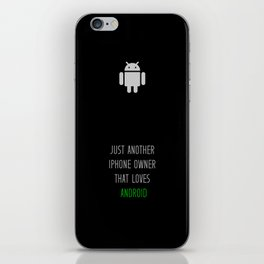 Just another iPhone owner that loves android iPhone Skin