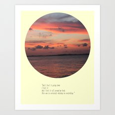 The Sun Shines On Everything Art Print