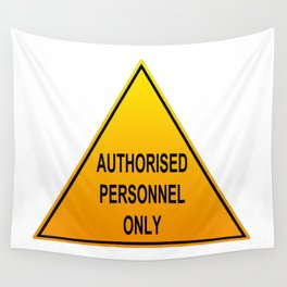 Authorised Personnel Only with English spelling Wall Tapestry