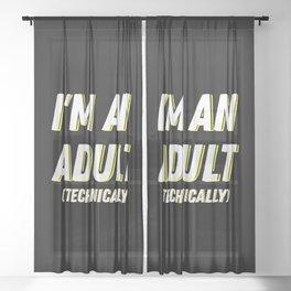 I'm An Adult (Technically) I Sheer Curtain