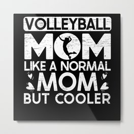 Volleyball Mom Mothers Day Sport Lover Mama Volley Metal Print
