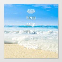 keep calm and live Aloha Canvas Print