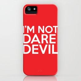 I'm Not Daredevil iPhone Case