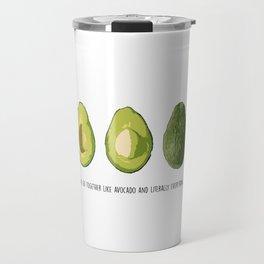 Avocado is life. Travel Mug