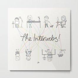 The Interwebs!     By Sisley Leung Metal Print