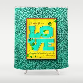 To Choose Life is to Love . . . Shower Curtain