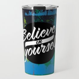 Color Chrome - believe in yourself graphic Travel Mug