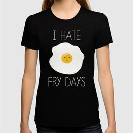I Hate Fry-Days T-shirt