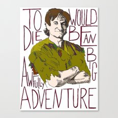 Robin Williams Hook Peter Pan Quote  Canvas Print