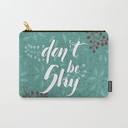 Don't be shy - calligraphy with leaves backgrounds Carry-All Pouch