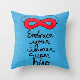 Embrace Your Inner Super Hero Throw Pillow