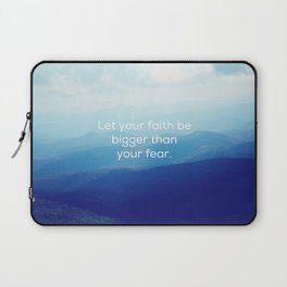 Let your faith be bigger than your fear. Laptop Sleeve