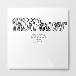 HiiiPower/TDE/Black Hippy Artists Metal Print