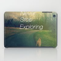 never stop exploring iPad Cases featuring Never Stop Exploring by Olivia Joy StClaire