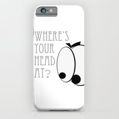 Where's your head at? Slim Case iPhone 6s