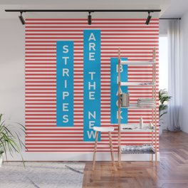 Stripes Are The New Black, typography poster, t-shirt Wall Mural