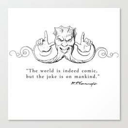 The World is Indeed Comic... Canvas Print